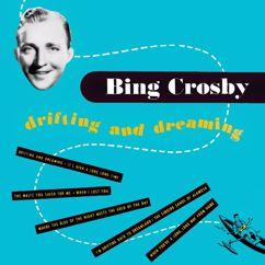 Bing Crosby: Drifting and Dreaming