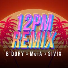 B'DORY, MeiA & SIVIX: 12PM (REMIX)