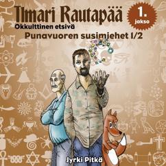 Jyrki Pitkä: Punavuoren susimiehet 1/2