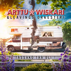 Arttu Wiskari, Leavings-Orkesteri: Tässäkö tää oli? (feat. Leavings-Orkesteri)