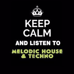 Various Artists: Keep Calm and Listen To: Melodic House & Techno