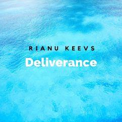 Rianu Keevs: Deliverance