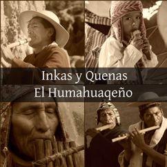 Inkas y Quenas: El Humahuaqeño