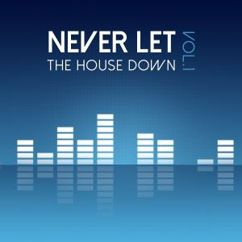 Various Artists: Never Let the House Down, Vol. 1