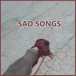 Various Artists: Sad Songs