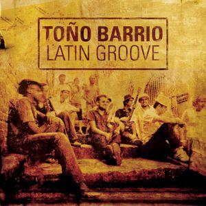 Toño Barrio: Latin Groove
