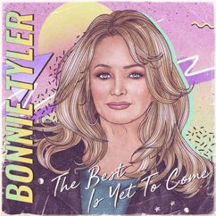 Bonnie Tyler: The Best Is yet to Come