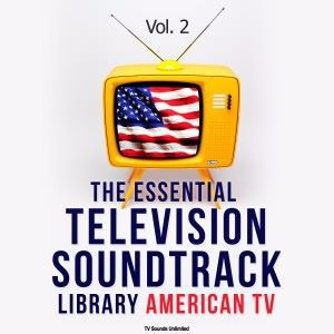 Various Artists: The Essential Television Soundtrack Library: American TV, Vol. 2
