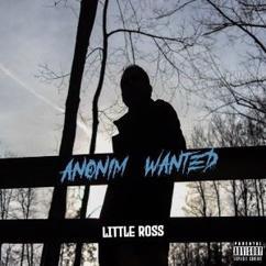 Little Ross: Anonim Wanted
