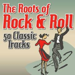 Various Artists: The Roots of Rock & Roll - 50 Classic Tracks