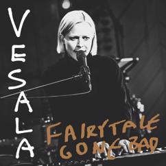 Vesala: Fairytale Gone Bad (Vain elämää kausi 10)