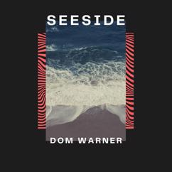 Dom Warner: Seeside