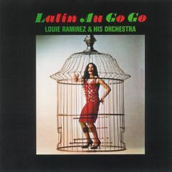 Louie Ramirez & His Orchestra: Latin Au Go Go