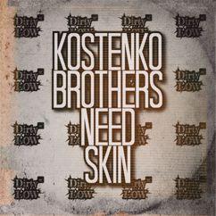 Kostenko Brothers: Need Skin