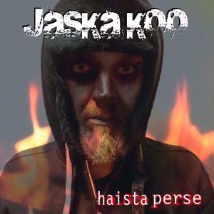 Jaska Koo: Haista Perse