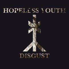 Hopeless Youth: Disgust