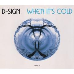 D-Sign: When It's Cold