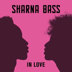 Sharna Bass: In Love