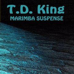 T.D. King: Marimba Suspense