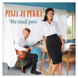 Pinja ja Pekka: Vie mut pois
