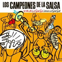 Los campeones de la salsa: Vuelve la salsa...¡Viva la salsa!