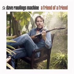 Dave Rawlings Machine: A Friend Of A Friend