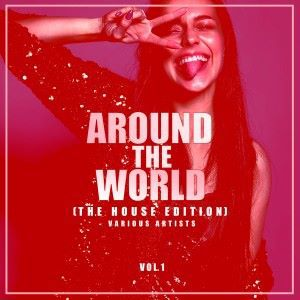 Various Artists: Around the World, Vol. 1 (The House Edition)