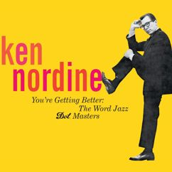 Ken Nordine: You're Getting Better: The Word Jazz - Dot Masters