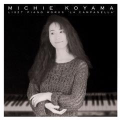 """Michie Koyama: Liszt:Piano Works """"La Campanella"""""""