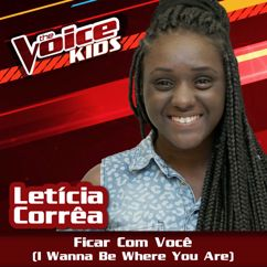 Letícia Corrêa: Ficar Com Você (I Wanna Be Where You Are)