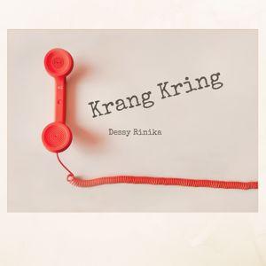 Dessy Rinika: Krang Kring