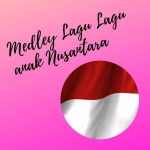 Various Artists: Medley Lagu Lagu Nusantara Anak Anak
