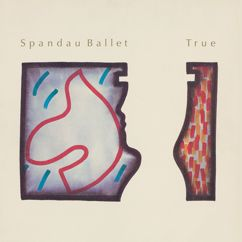 Spandau Ballet: True (2003 Remastered Version)