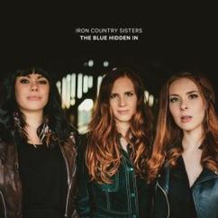Iron Country Sisters: The Blue Hidden In
