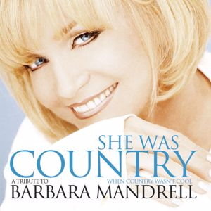 Various Artists: She Was Country When Country Wasn't Cool: A Tribute To Barbara Mandrell