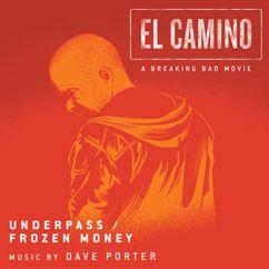 "Dave Porter: Underpass / Frozen Money (from ""El Camino: A Breaking Bad Movie"")"