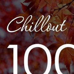 Various Artists: Chillout Top 100 November 2016 - Relaxing Chill Out, Ambient & Lounge Music Autumn