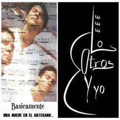 Los Otros y Yo: Básicamente: una Noche en el Artesano...