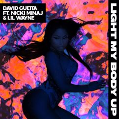 David Guetta, Nicki Minaj, Lil Wayne: Light My Body Up (feat. Nicki Minaj & Lil Wayne)