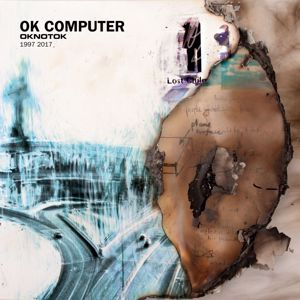 Radiohead: OK Computer OKNOTOK 1997 2017