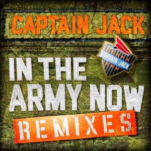 Captain Jack: In the Army Now Remixes