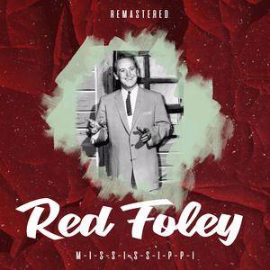 Red Foley: M-I-S-S-I-S-S-I-P-P-I (Remastered)