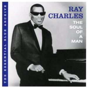 Ray Charles: The Essential Blue Archive: The Soul of a Man