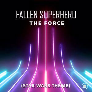Fallen Superhero: The Force (Star Wars Theme)
