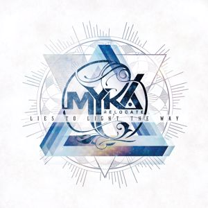 Myka Relocate: Lies To Light The Way
