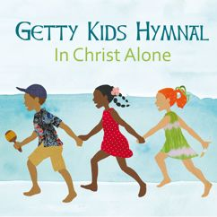 Keith & Kristyn Getty Kids: Getty Kids Hymnal - In Christ Alone