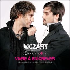 Mozart Opera Rock: Vivre a en crever