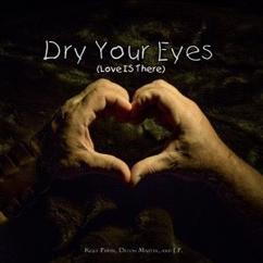 Kelly Pippin & Devon Martin feat. J.P.: Dry Your Eyes (Love Is There)