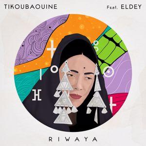 Tikoubaouine feat. El Dey: Riwaya