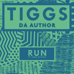Tiggs Da Author feat. Lady Leshurr: Run